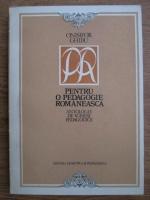 Onisifor Ghibu - Pentru o pedagogie romaneasca