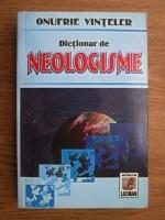 Onufrie Vinteler - Dictionar de neologisme (2006)