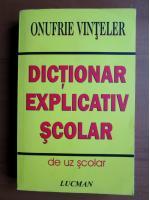 Onufrie Vinteler - Dictionar explicativ scolar de uz scolar