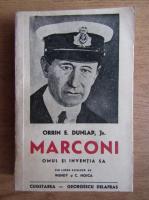 Orrin Dunlap Jr. - Marconi, omul si inventia sa (1941)