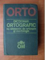 ORTO. Dictionar ortografic cu elemente de ortoepie si morfologie