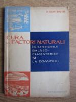 Anticariat: Oscar Bistoc - Cura cu factori naturali in statiunile balneo-climatice si la domiciliu