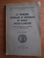 Oscar Cullmann - Le probleme litteraire et historique du roman pseudo-clementin (1930)