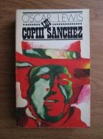 Anticariat: Oscar Lewis - Copiii lui Sanchez