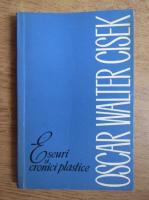 Anticariat: Oscar Walter Cisek - Eseuri si cronici plastice