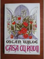 Oscar Wilde - Casa cu rodii