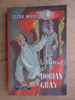 Anticariat: Oscar Wilde - Le portrait de Dorian Gray