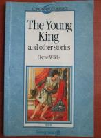 Oscar Wilde - The young king and other stories