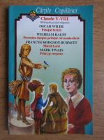 Oscar Wilde, Wilhelm Hauff, Frances Hodgson Burnett, Mark Twain - Clasele V-VIII. Bibliografie scolara obligatorie. Printul fericit. Poveste despre printul cel neadevarat. Micul Lord. Print si cersetor