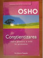 Osho - Constientizarea. Cheia pentru a trai in armonie