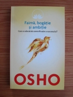 Anticariat: Osho - Faima, bogatie si ambitie. Care e adevarata semnificatie a succesului?