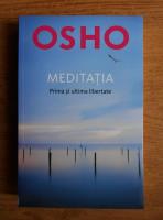 Anticariat: Osho - Meditatia. Prima si ultima libertate