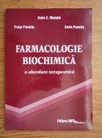 Anticariat: Ostin C. Mungiu - Farmacologie biochimica. O abordare terapeutica