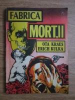 Anticariat: Ota Kraus - Fabrica mortii