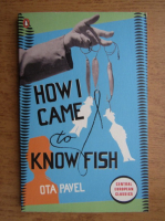 Ota Pavel - How I came to know fish