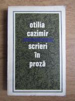 Otilia Cazimir - Scrieri in proza (volumul 1)
