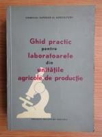 Anticariat: Otopeanu Gh. - Ghid practic pentru laboratoarele din unitatile agricole de productie