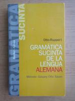 Anticariat: Otto Ruppert - Gramatica sucinta de la lengua alemana