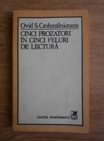 Ovid S. Crohmalniceanu - Cinci prozatori in cinci feluri de lectura