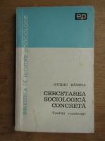 Ovidiu Badina - Cercetarea sociologica concreta