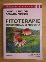 Ovidiu Bojor - Fitoterapie traditionala si moderna