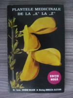 Ovidiu Bojor, Mircea Alexan - Plantele medicinale de la A la Z