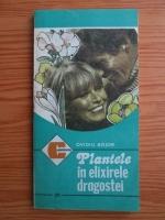 Ovidiu Bojor - Plantele in elixirele dragostei