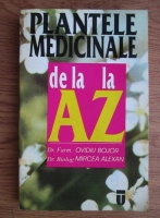 Ovidiu Bojor - Plantele medicinale de la A la Z
