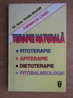 Ovidiu Bojor - Terapie naturala. Fitoterapie. Apiterapie. Dietoterapie. Fitobalneologie
