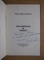Anticariat: Ovidiu Cameliu Petrescu - Parlamentarii si frizerii (cu autograful autorului)