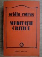 Anticariat: Ovidiu Cotrus - Meditatii critice