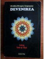 Ovidiu Dragos Argesanu - Devenirea