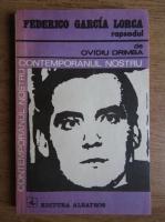 Anticariat: Ovidiu Drimba - Federico Garcia Lorca. Rapsodul