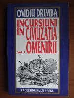 Anticariat: Ovidiu Drimba - Incursiuni in civilizatia omenirii (vol. 1)