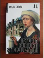 Ovidiu Drimba - Istoria culturii si civilizatiei (volumul 11)