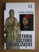 Ovidiu Drimba - Istoria culturii si civilizatiei (volumul 12)