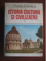 Anticariat: Ovidiu Drimba - Istoria culturii si civilizatiei (volumul 3)