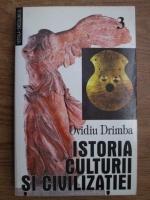 Ovidiu Drimba - Istoria culturii si civilizatiei (volumul 3)