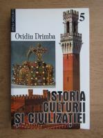 Ovidiu Drimba - Istoria culturii si civilizatiei (volumul 5)