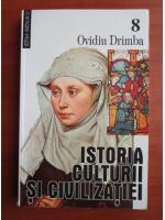 Ovidiu Drimba - Istoria culturii si civilizatiei (volumul 8)