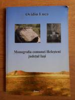 Ovidiu Luca - Monografia comunei Helesteni, judetul Iasi