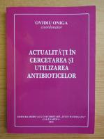 Ovidiu Oniga - Actualitati in cercetarea si utilizarea antibioticelor