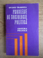Anticariat: Ovidiu Trasnea - Probleme de sociologie politica