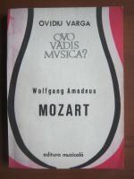 Anticariat: Ovidiu Varga - Wolfgang Amadeus Mozart