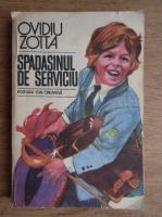 Anticariat: Ovidiu Zotta - Spadasinul de serviciu