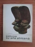Anticariat: P. A. Mihailescu - Intalnire cu arta africana