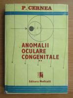 Anticariat: P. Cernea - Anomalii oculare congenitale