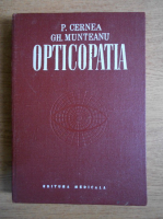 Anticariat: P. Cernea, Gh. Munteanu - Opticopatia