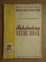 P. Constantinescu - Arhitectura veche rusa (1949)