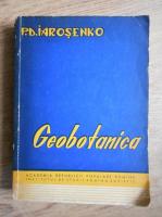 Anticariat: P. D. Iarosenko - Geobotanica. Notiuni de baza. Directii. Metode